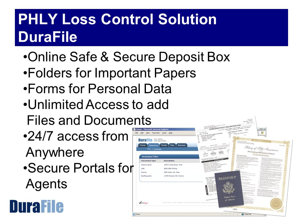 PHLY Loss Control Solution DuraFile Online Safe & Secure Deposit Box Folders for Important Papers Forms for Personal Data Unlimited Access to add Files and Documents 24/7 access from Anywhere Secure Portals for Agents