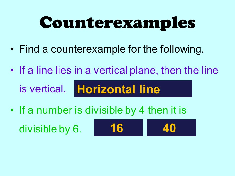 Counterexamples Find a counterexample for the following.