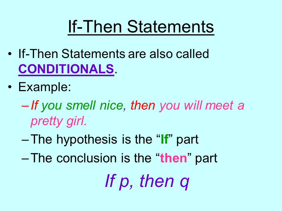 If-Then Statements If-Then Statements are also called CONDITIONALS.
