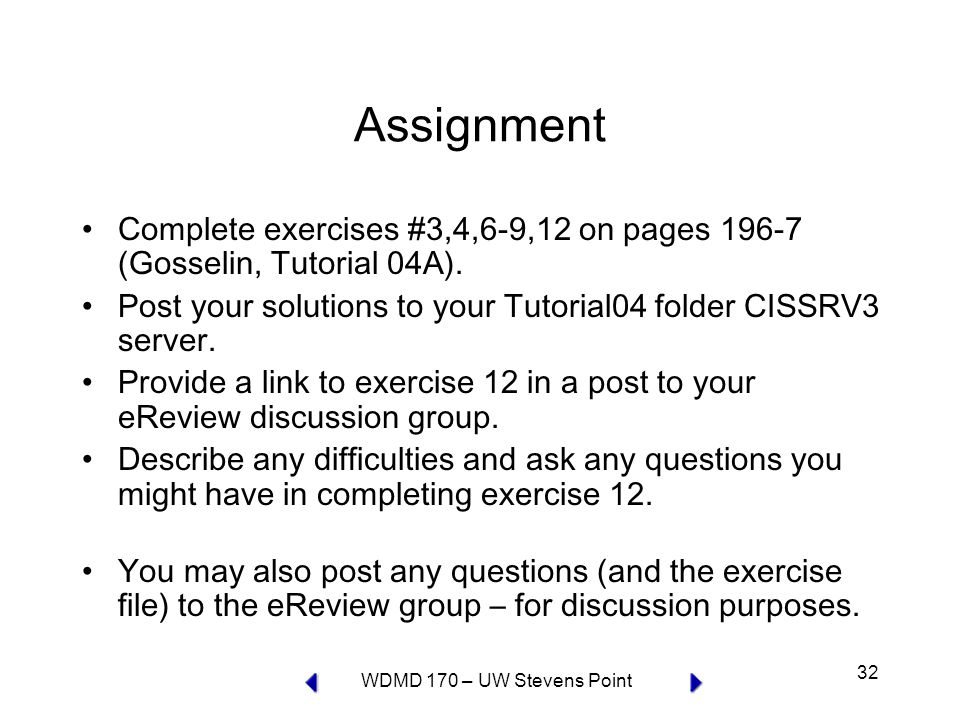 WDMD 170 – UW Stevens Point 32 Assignment Complete exercises #3,4,6-9,12 on pages 196-7 (Gosselin, Tutorial 04A).