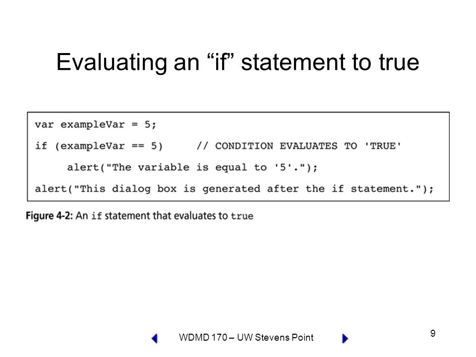 WDMD 170 – UW Stevens Point 9 Evaluating an if statement to true