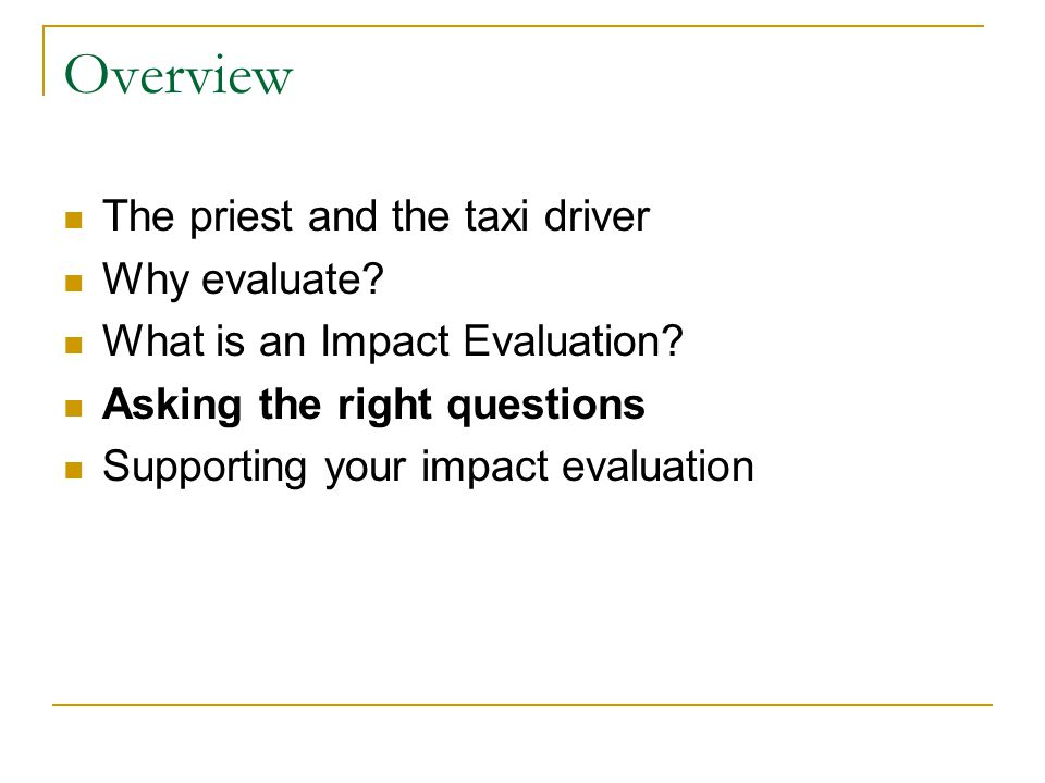 Overview The priest and the taxi driver Why evaluate.