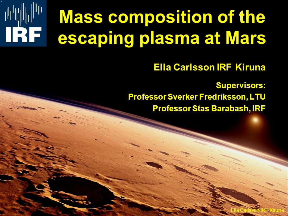 Ella s mission Solve the problem with the missing carbonates! Ella Carlsson IRF Kiruna