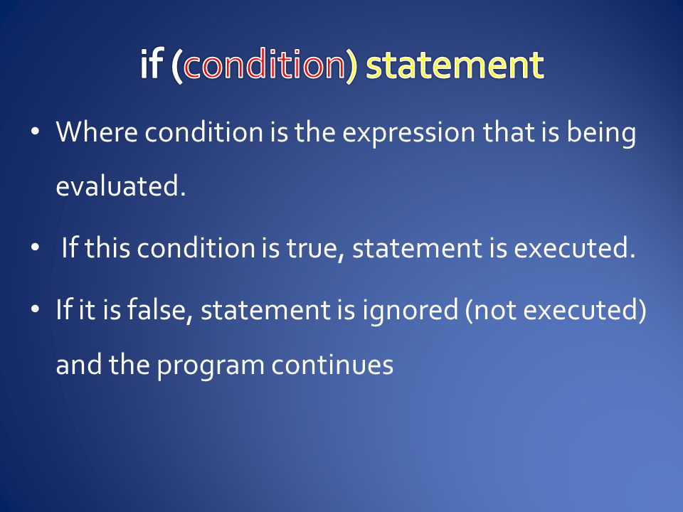 Where condition is the expression that is being evaluated.