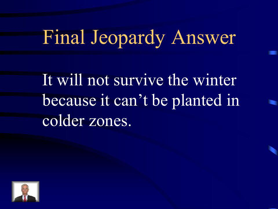 """Final Jeopardy The United States has what are called planting """"zones"""". These zones help gardeners and farmers to determine what should be planted wher"""