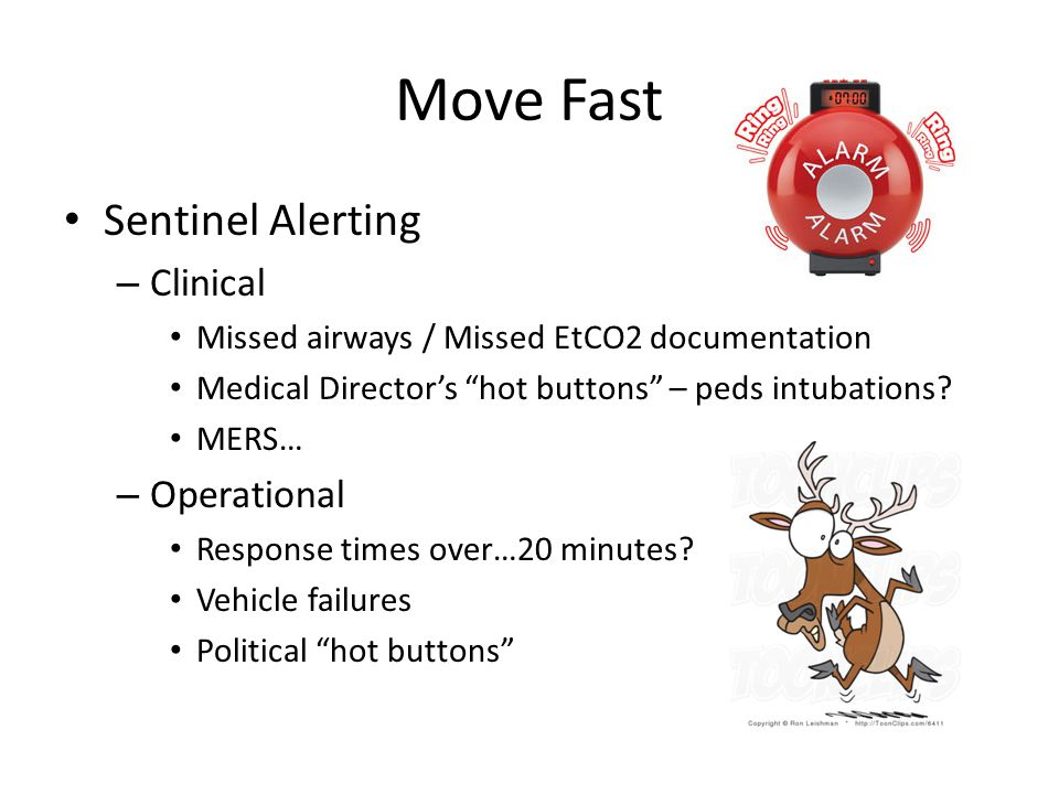 """Move Fast Sentinel Alerting – Clinical Missed airways / Missed EtCO2 documentation Medical Director's """"hot buttons"""" – peds intubations? MERS… – Operat"""