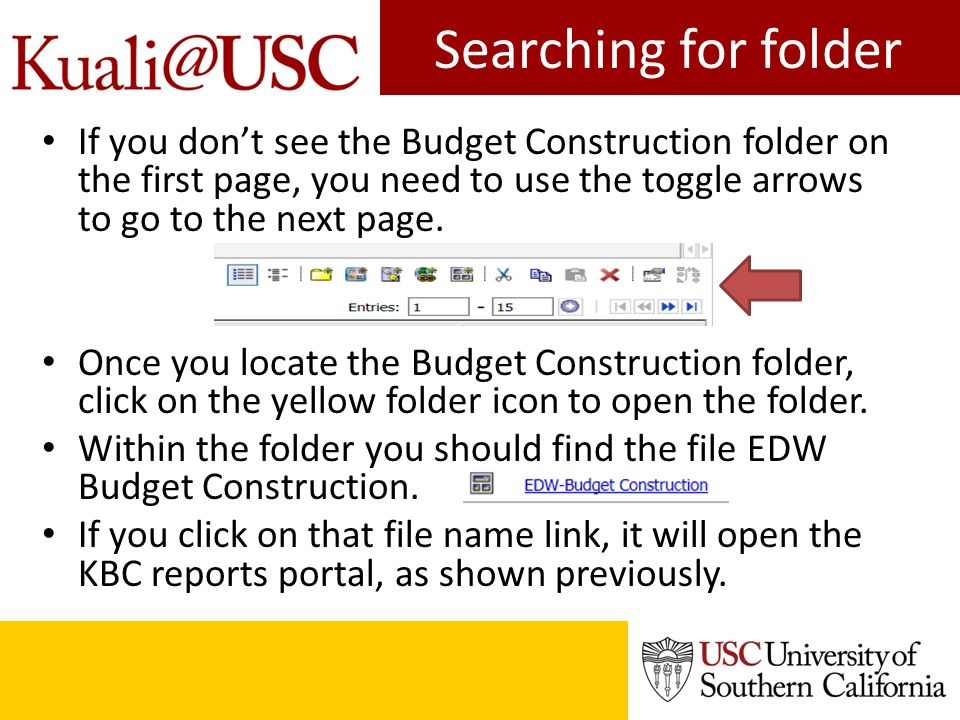 Searching for folder If you don't see the Budget Construction folder on the first page, you need to use the toggle arrows to go to the next page.