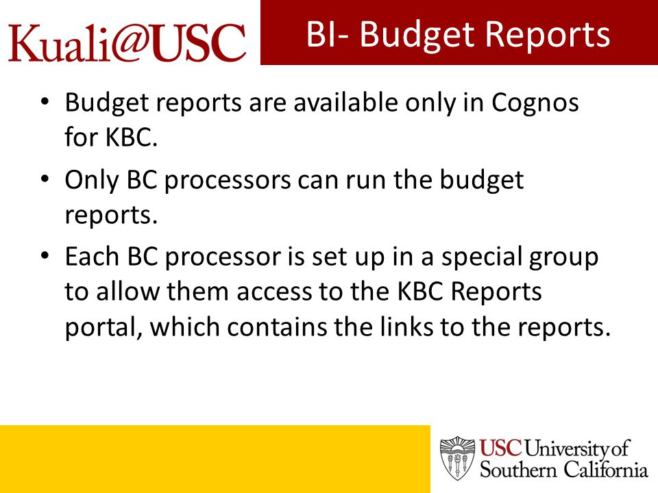 BI- Budget Reports Budget reports are available only in Cognos for KBC.