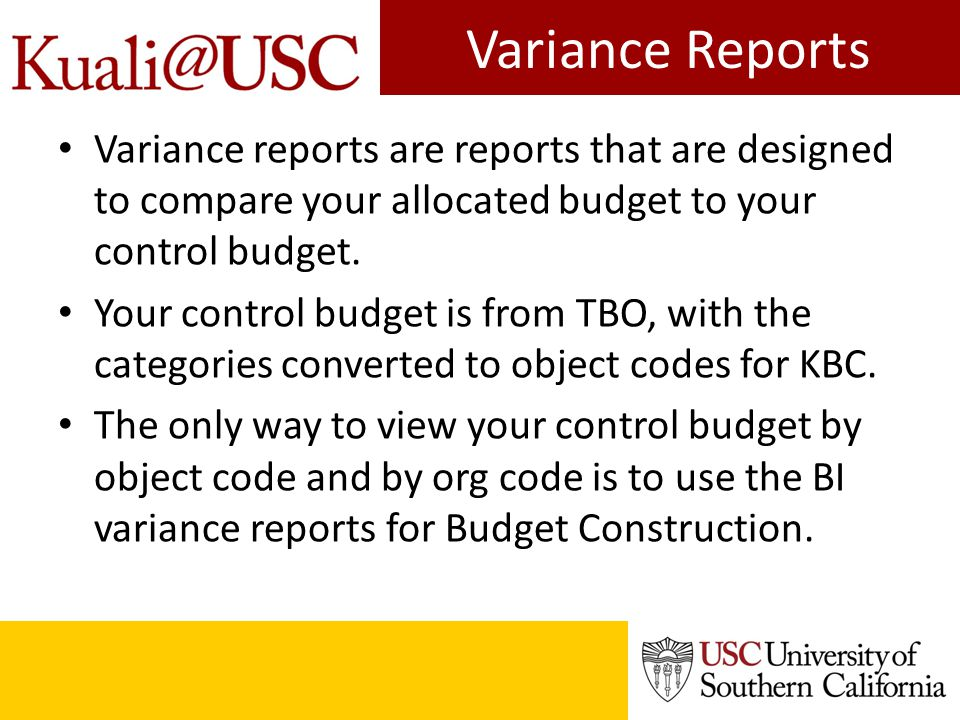 Variance Reports Variance reports are reports that are designed to compare your allocated budget to your control budget.