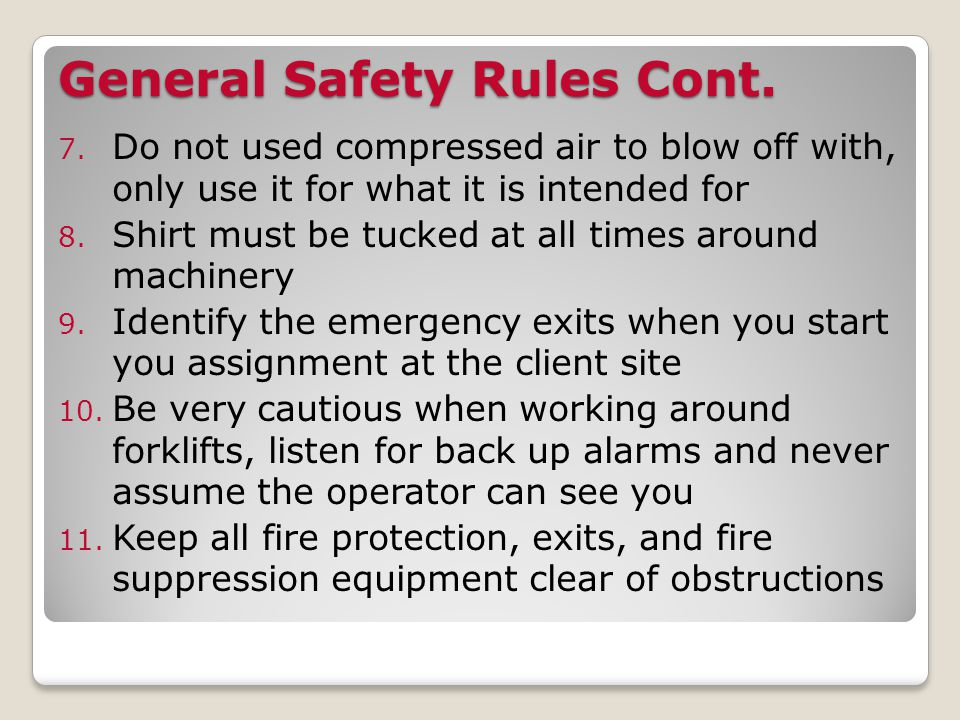 General Safety Rules Cont. 7.