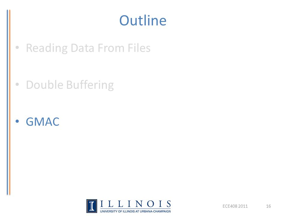Outline Reading Data From Files Double Buffering GMAC ECE408 201116
