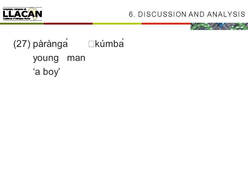 6. DISCUSSION AND ANALYSIS (27)pàràngákúmbá youngman 'a boy'