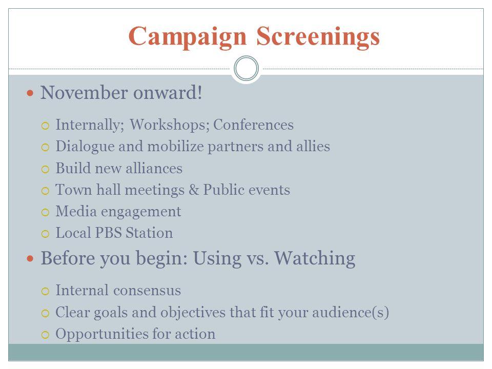 Campaign Screenings November onward.