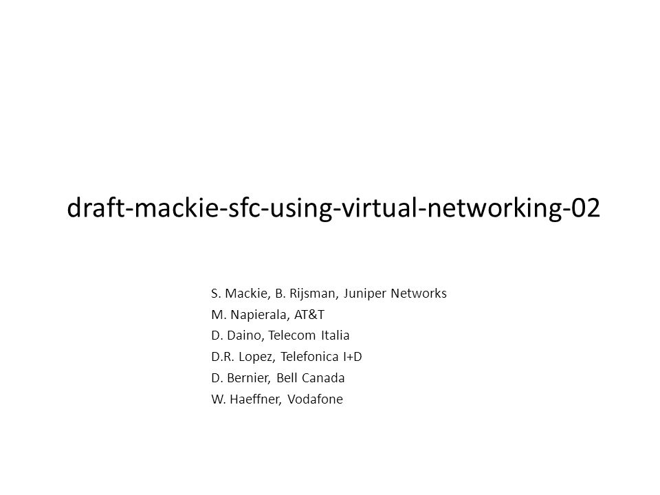 draft-mackie-sfc-using-virtual-networking-02 S. Mackie, B.