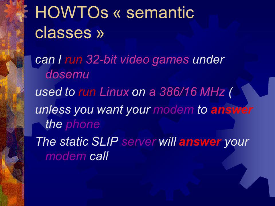 HOWTOs « semantic classes » can I run 32-bit video games under dosemu used to run Linux on a 386/16 MHz ( unless you want your modem to answer the pho