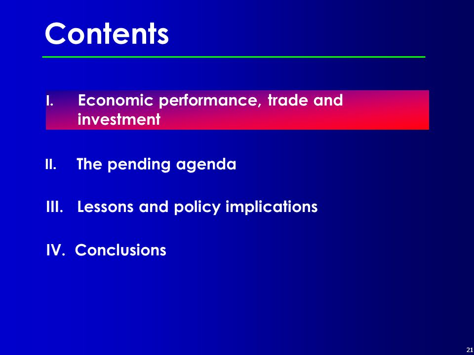 21 Contents I.Economic performance, trade and investment II.