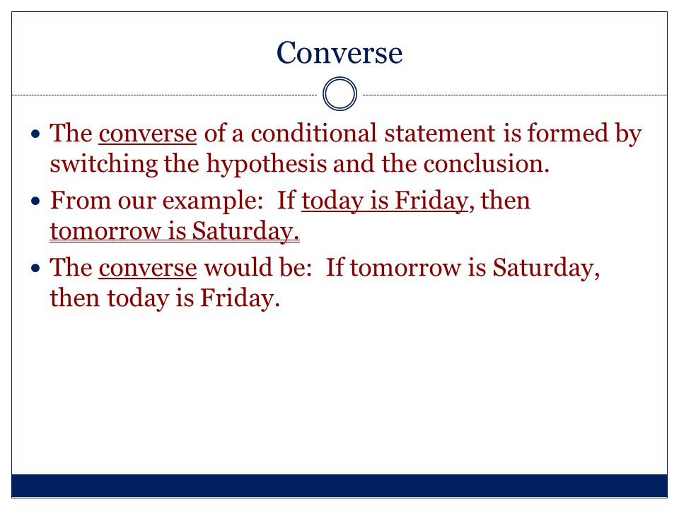 Inverse An inverse is the statement formed when you negate the hypothesis and conclusion of a conditional statement.