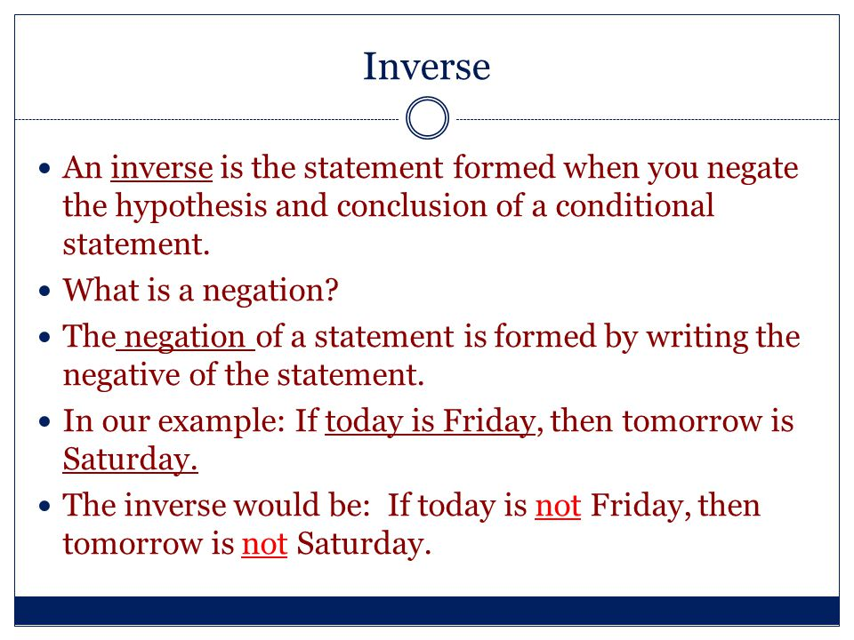 Contrapositive A contrapositive is the statement formed when you negate the hypothesis and conclusion of the converse of a conditional statement.