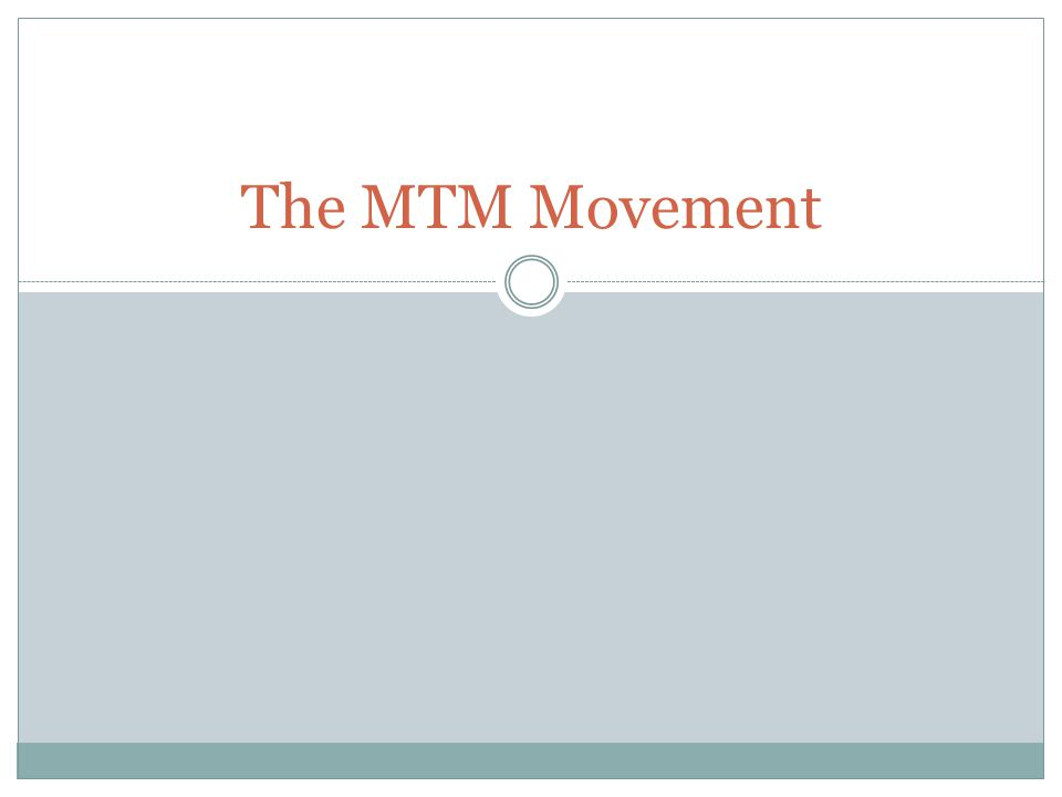 The MTM Movement