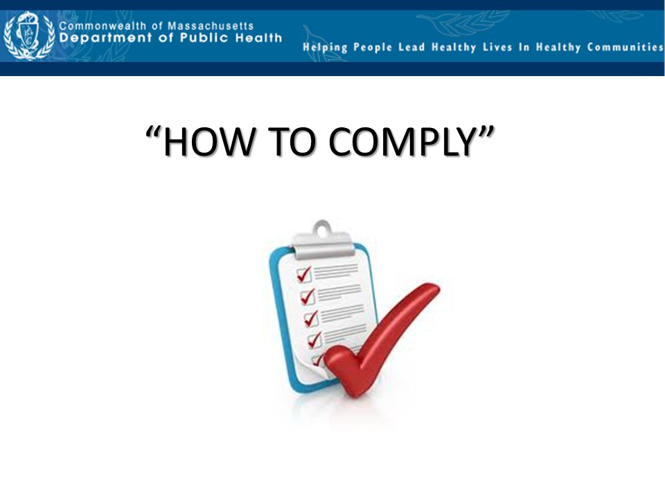 """""""HOW TO COMPLY"""""""