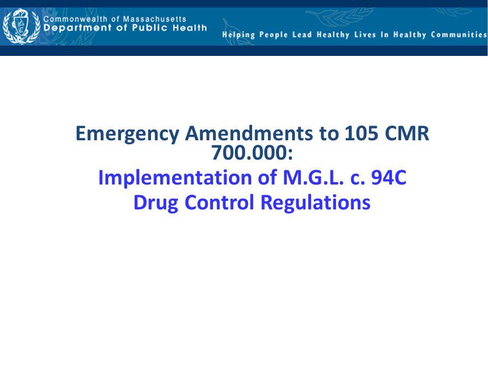Emergency Amendments to 105 CMR 700.000: Implementation of M.G.L. c. 94C Drug Control Regulations