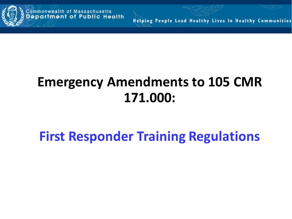 Emergency Amendments to 105 CMR 171.000: First Responder Training Regulations