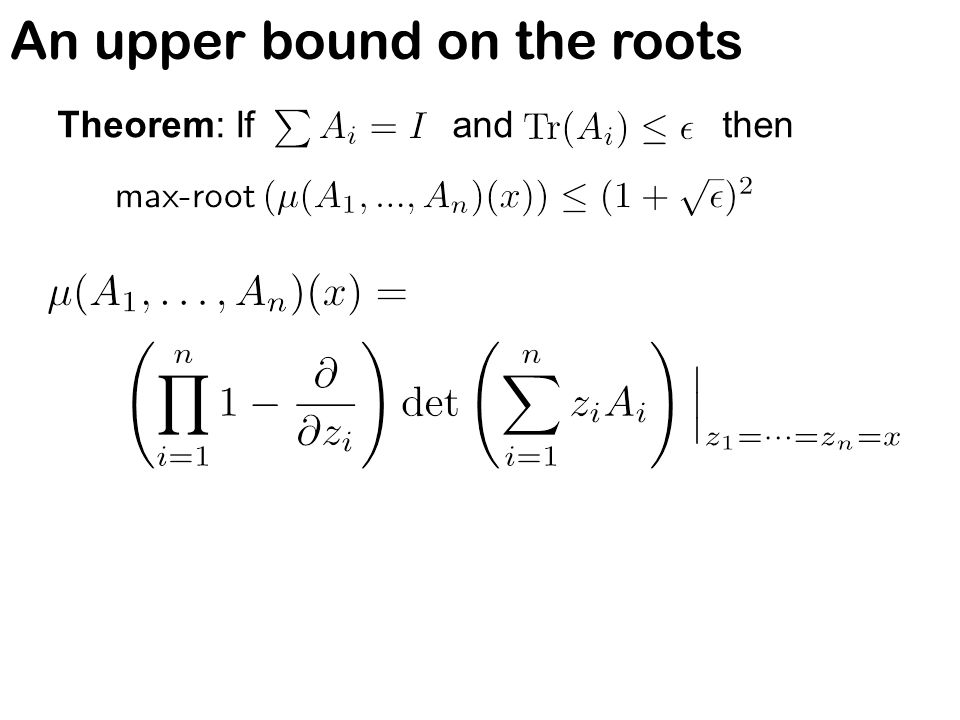 An upper bound on the roots Define: is an upper bound on the roots of if for