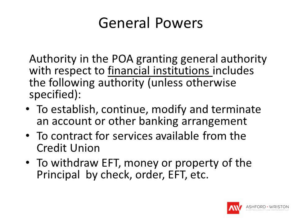 General Powers Authority in the POA granting general authority with respect to financial institutions includes the following authority (unless otherwi