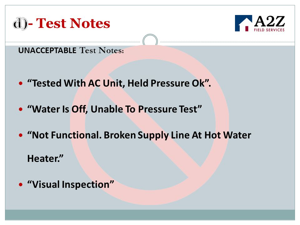 UNACCEPTABLE Test Notes : Tested With AC Unit, Held Pressure Ok .