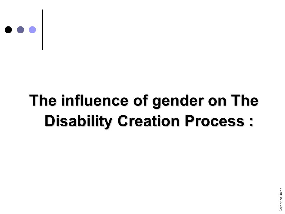 Gender shapes the way in which disability is experienced.