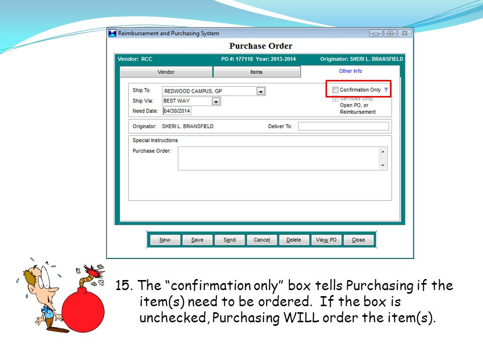 15.The confirmation only box tells Purchasing if the item(s) need to be ordered.