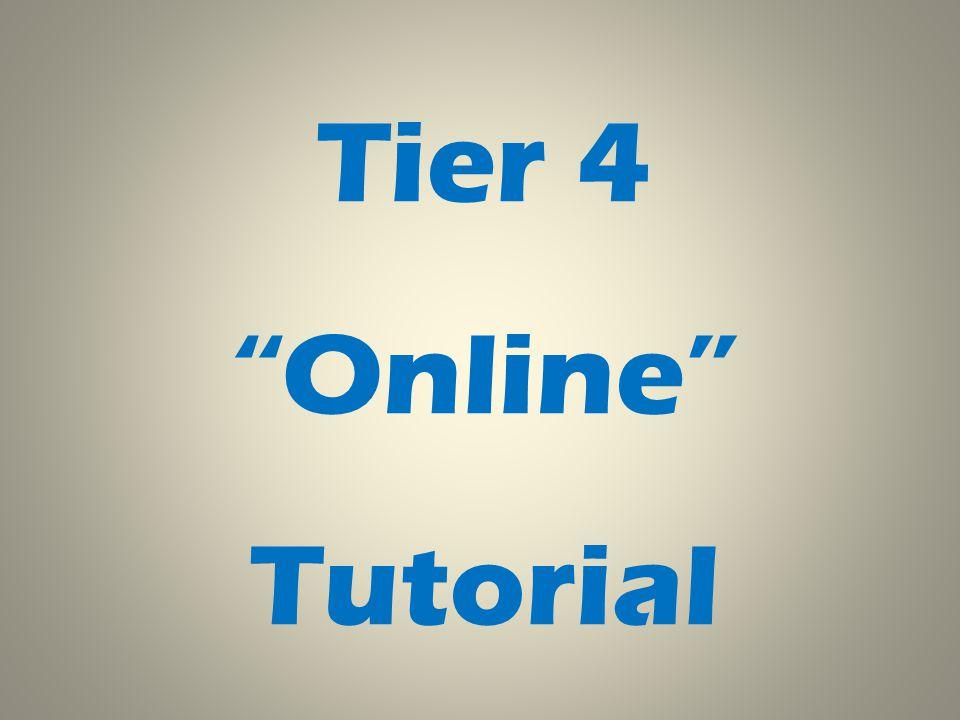 Tier 4 Online Tutorial