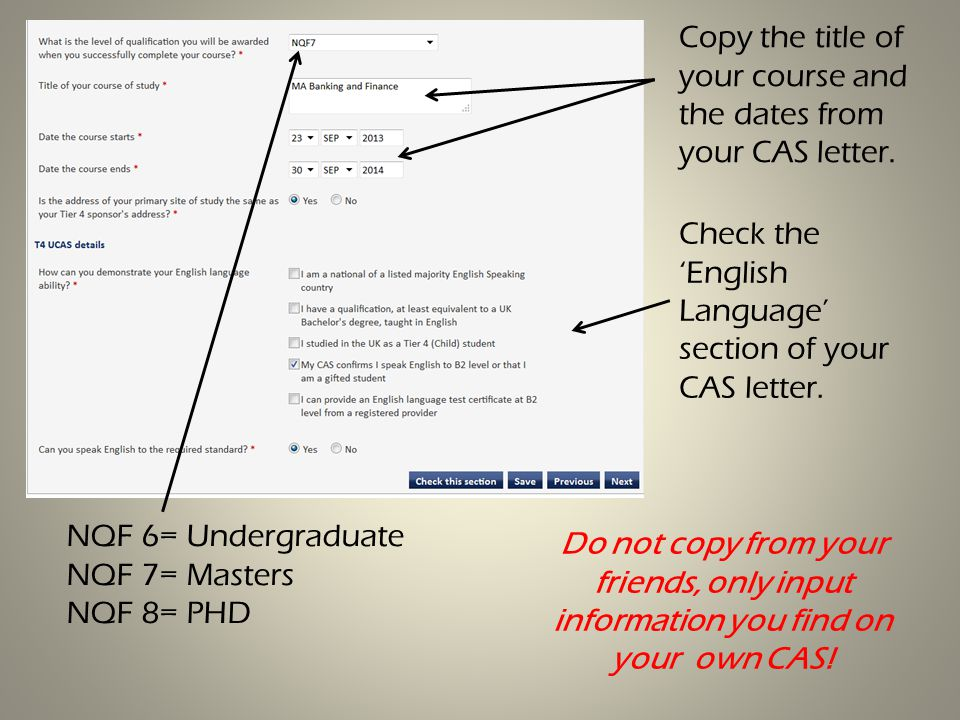 Do not copy from your friends, only input information you find on your own CAS.