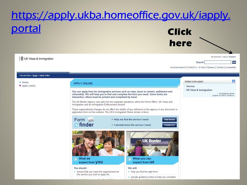 https://apply.ukba.homeoffice.gov.uk/iapply. portal Click here