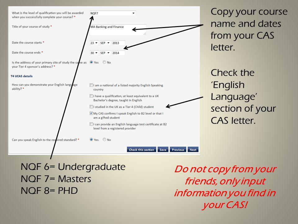 Do not copy from your friends, only input information you find in your CAS.