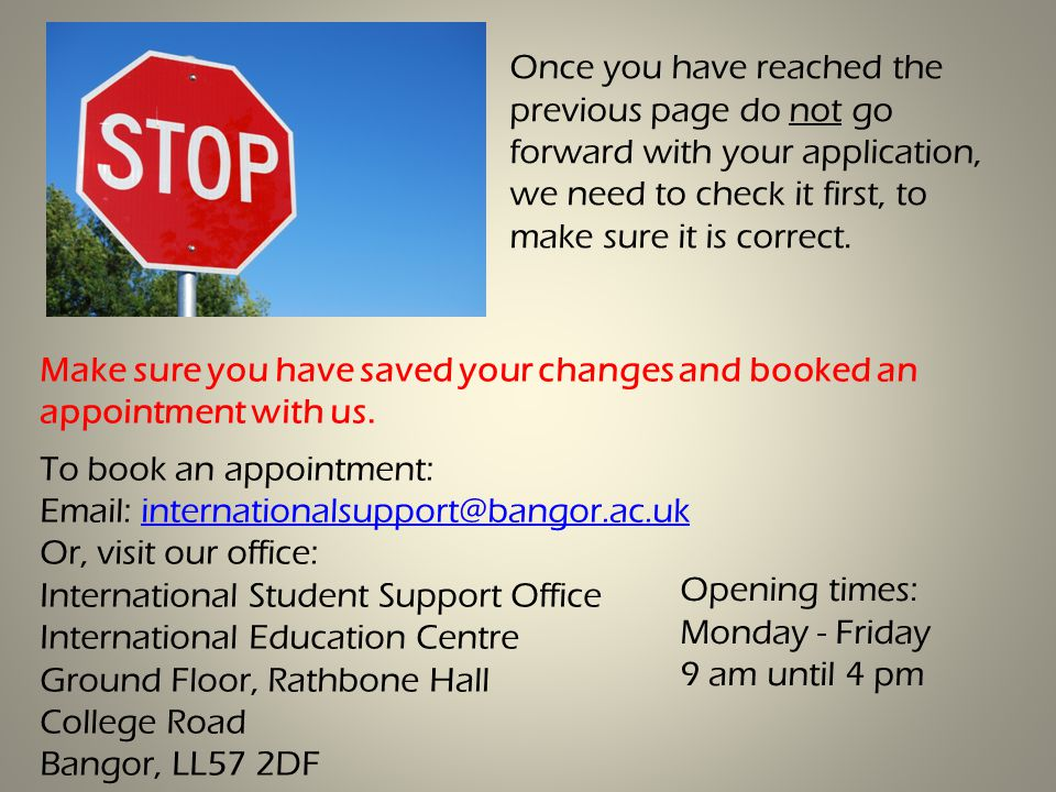 Make sure you have saved your changes and booked an appointment with us.