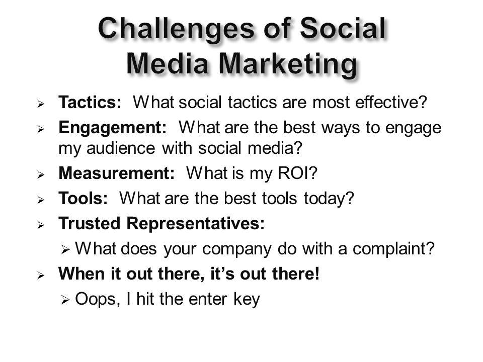  Tactics: What social tactics are most effective.