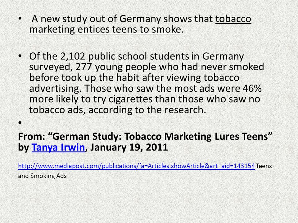 A new study out of Germany shows that tobacco marketing entices teens to smoke.