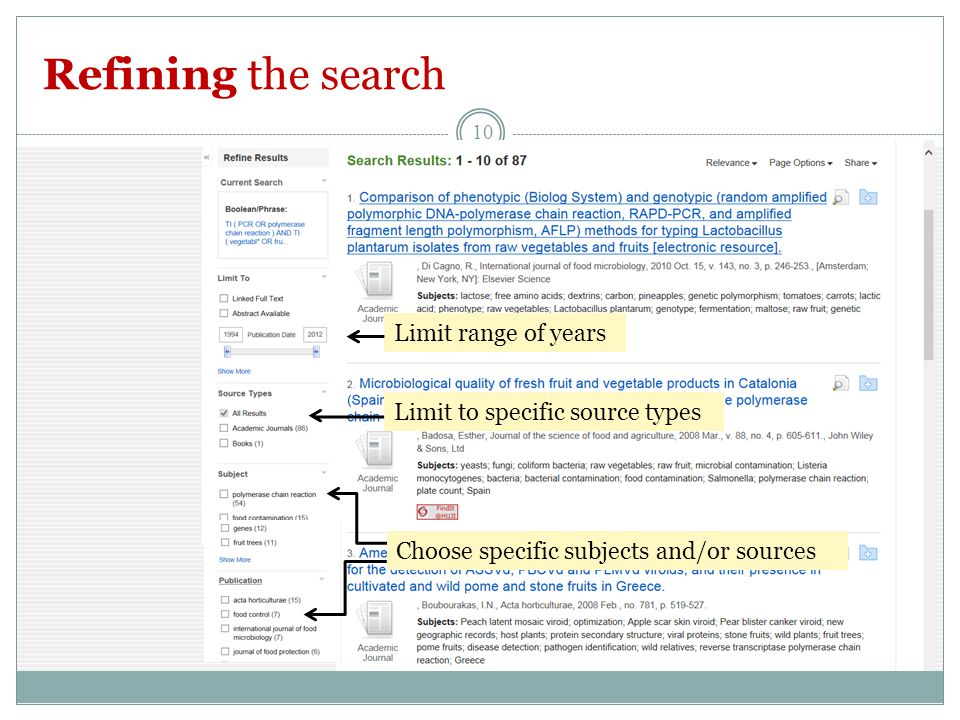 Refining the search 10 Limit range of years Limit to specific source types Choose specific subjects and/or sources