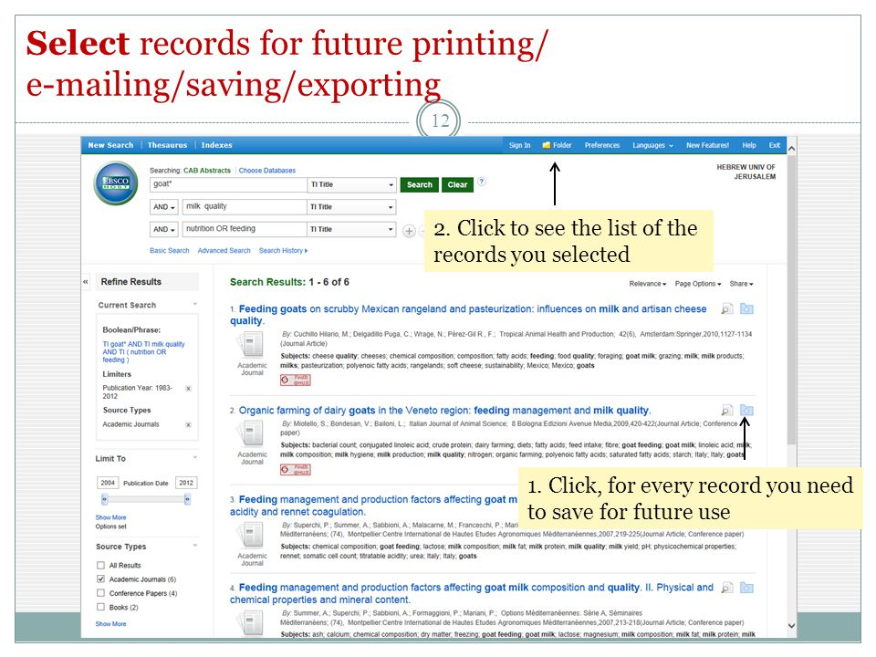 Select records for future printing/ e-mailing/saving/exporting 12 2.
