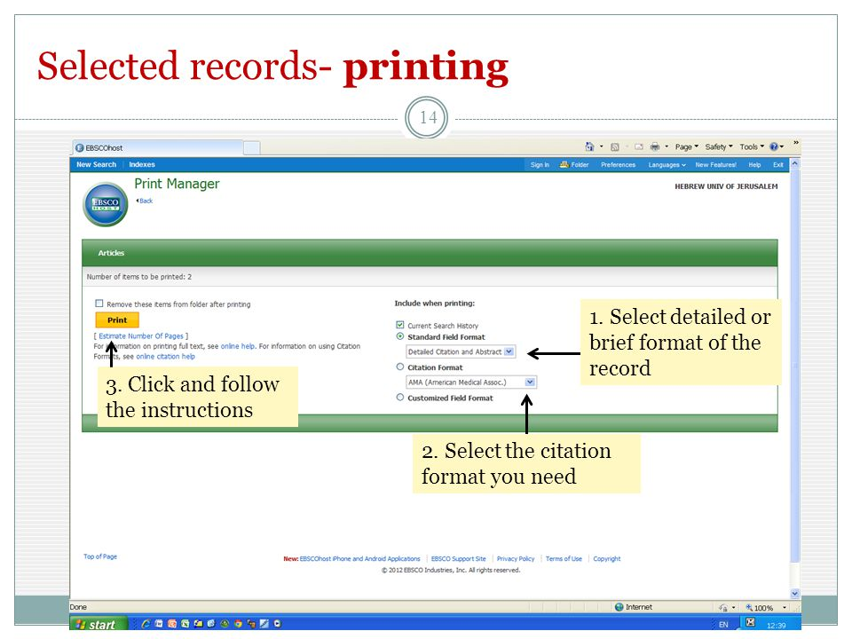 Selected records- printing 14 1. Select detailed or brief format of the record 2.