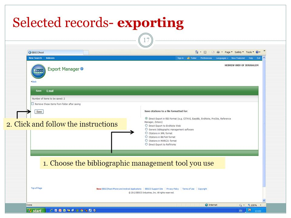 Selected records- exporting 17 1. Choose the bibliographic management tool you use 2.