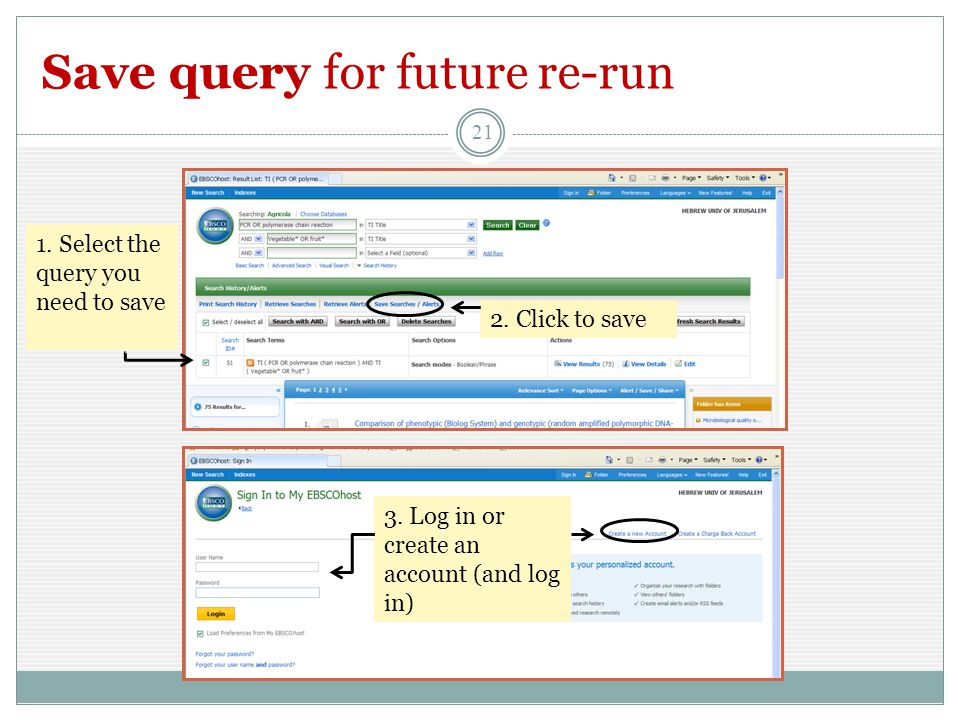 Save query for future re-run 21 1. Select the query you need to save 2.
