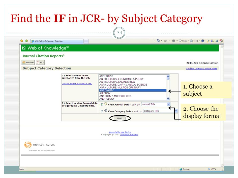 Find the IF in JCR- by Subject Category 34 1. Choose a subject 2. Choose the display format