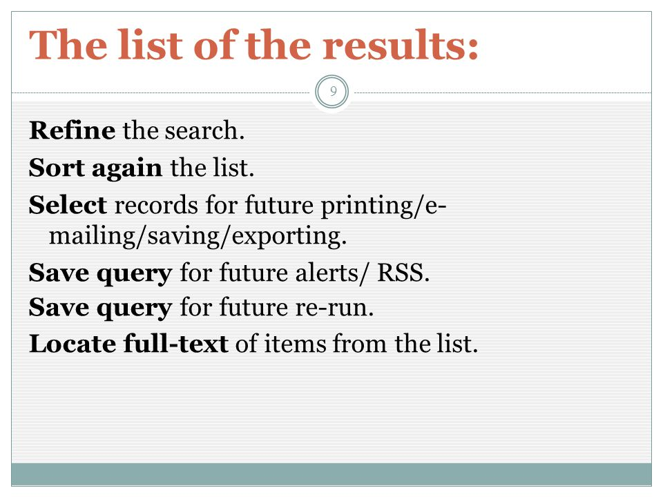 The list of the results: Refine the search. Sort again the list.