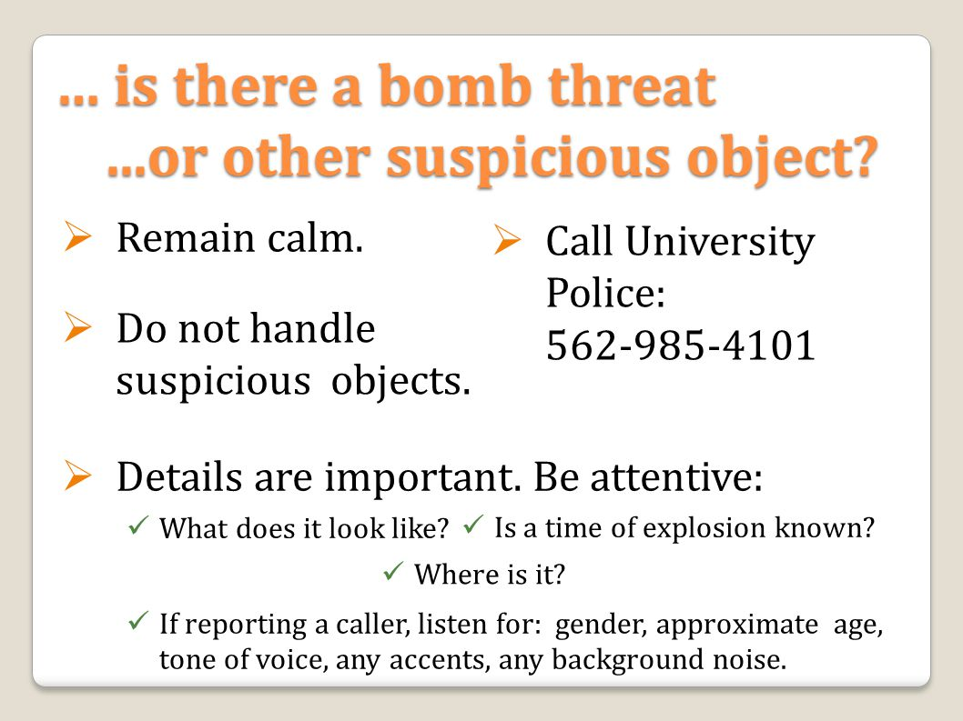 … is there a bomb threat...or other suspicious object.