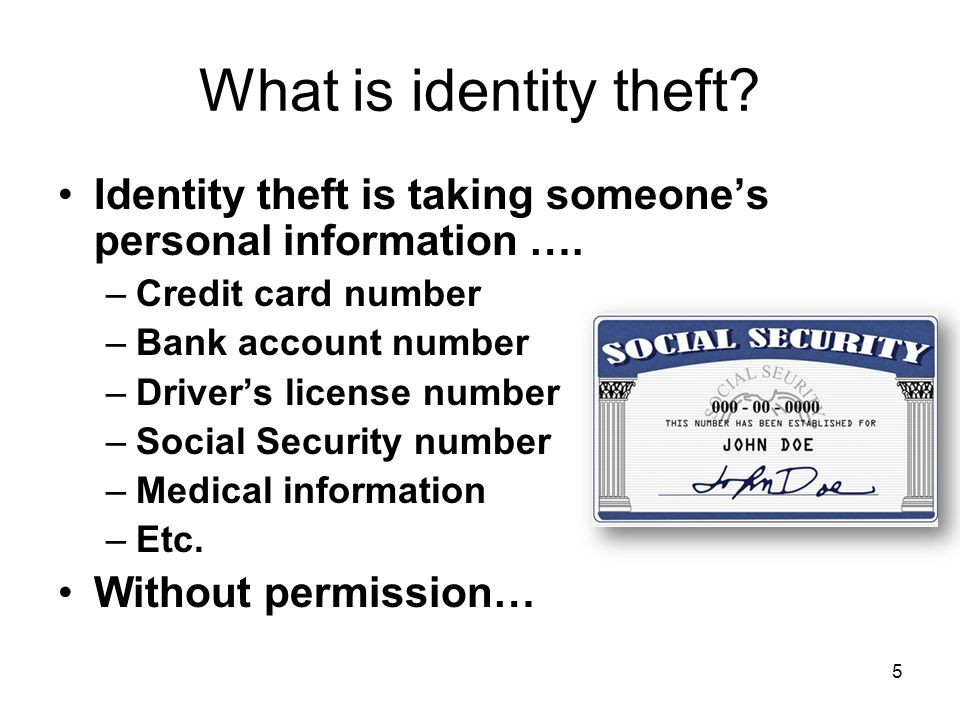 What is identity theft.Identity theft is taking someone's personal information ….