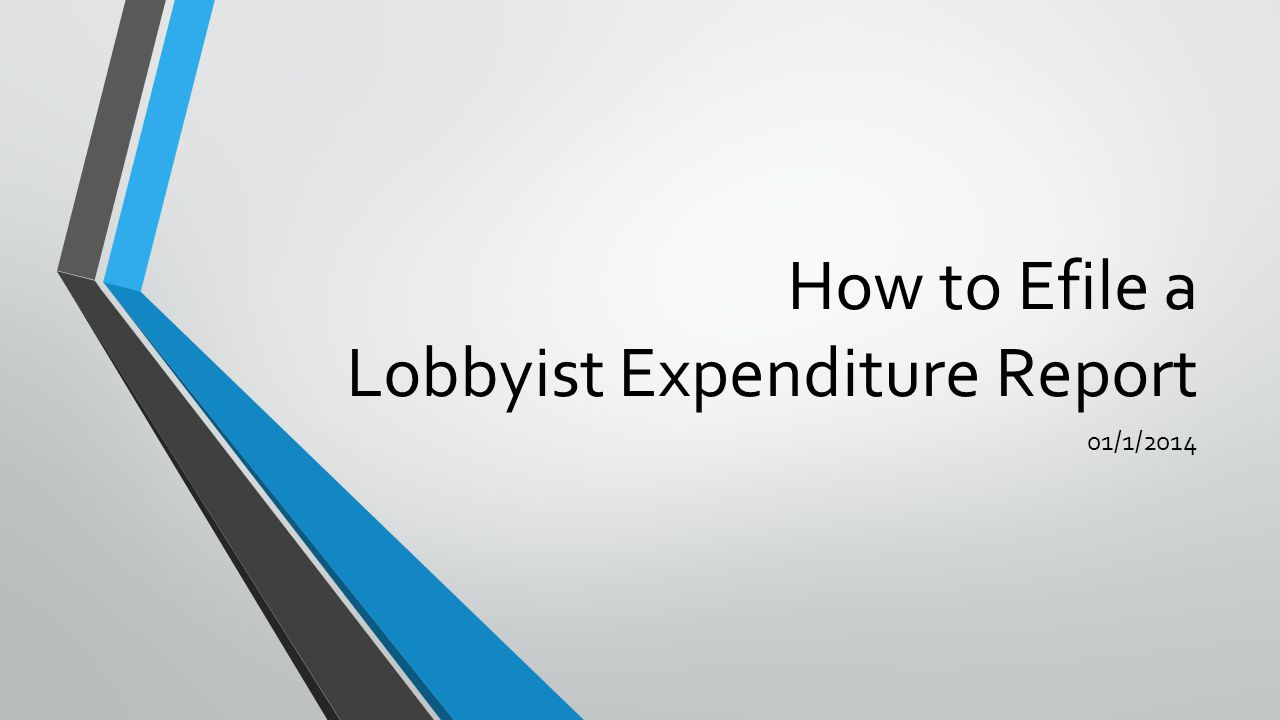 How to Efile a Lobbyist Expenditure Report 01/1/2014