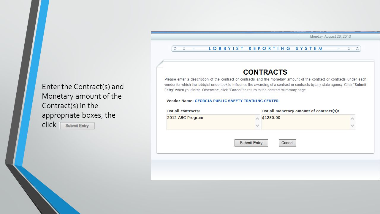 Enter the Contract(s) and Monetary amount of the Contract(s) in the appropriate boxes, the click