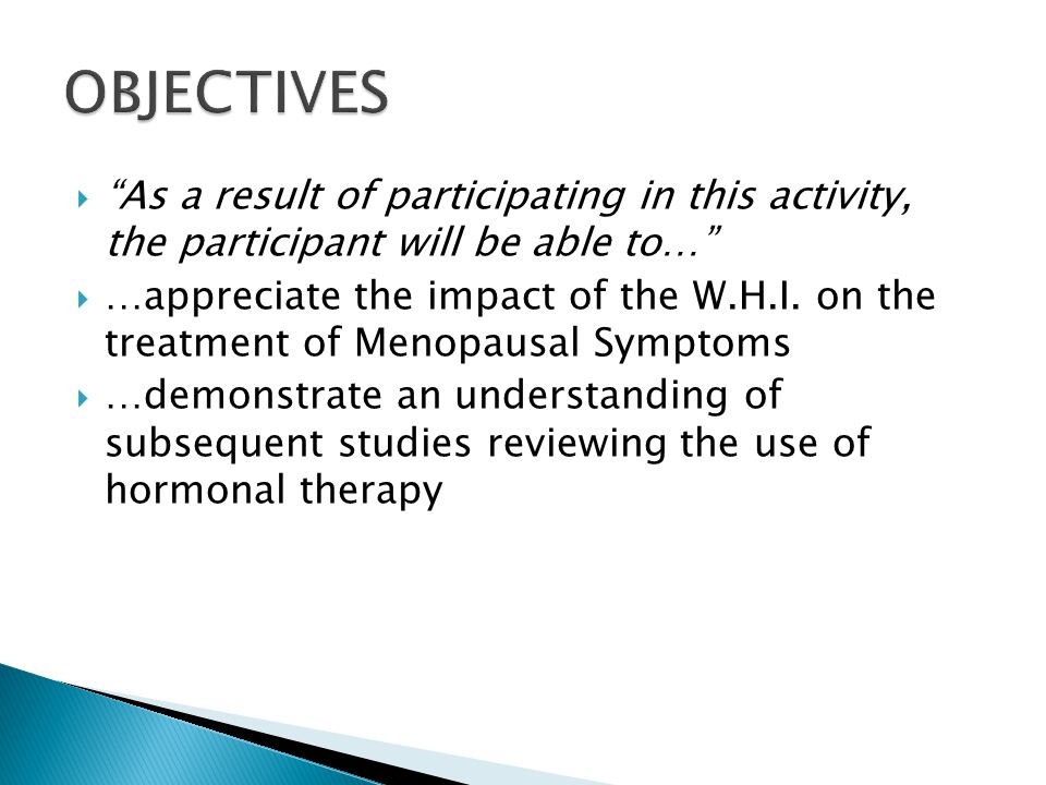 As a result of participating in this activity, the participant will be able to…  …appreciate the impact of the W.H.I.